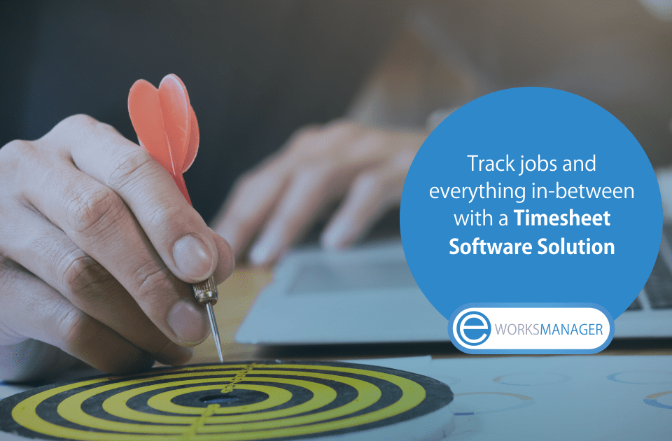Track jobs and everything in-between with a Timesheet Software Solution
