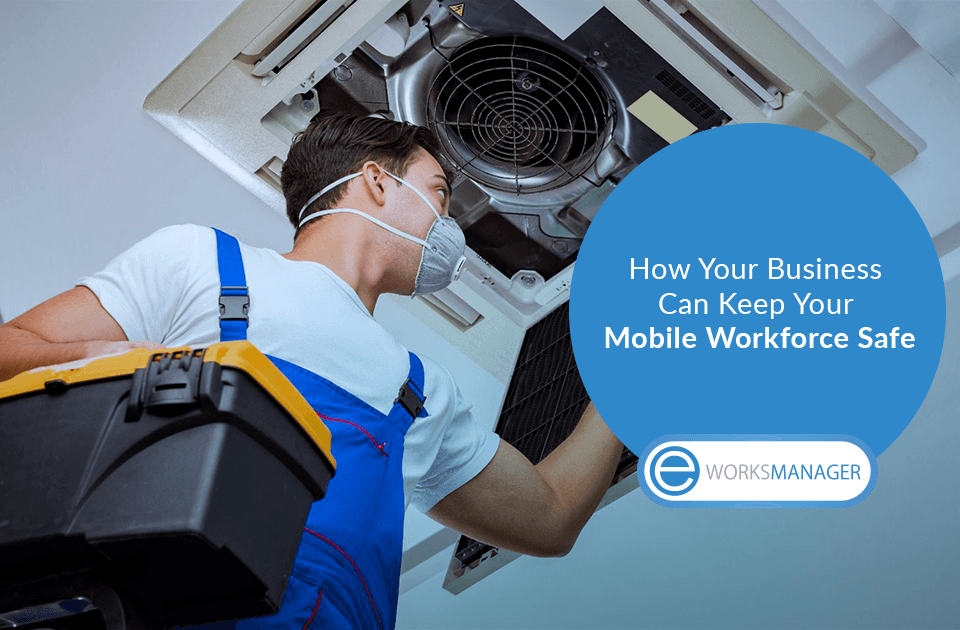 How Your Business Can Keep Your Mobile Workforce Safe