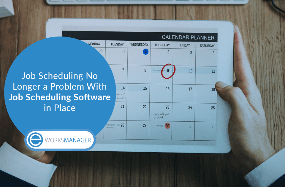 Job Scheduling No Longer a Problem With Job Scheduling Software in Place