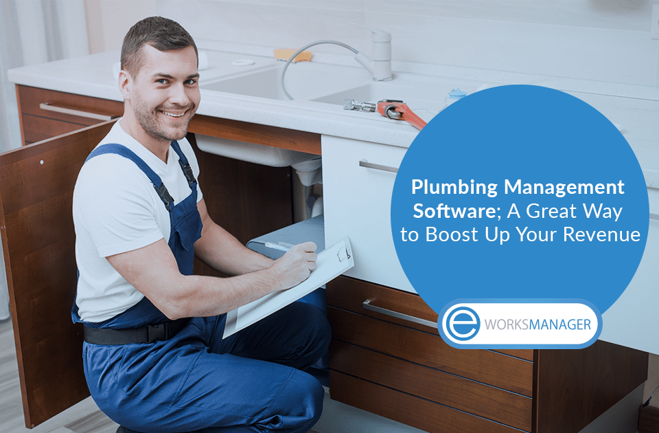 Plumbing Management Software; A Great Way to Boost Up Your Revenue