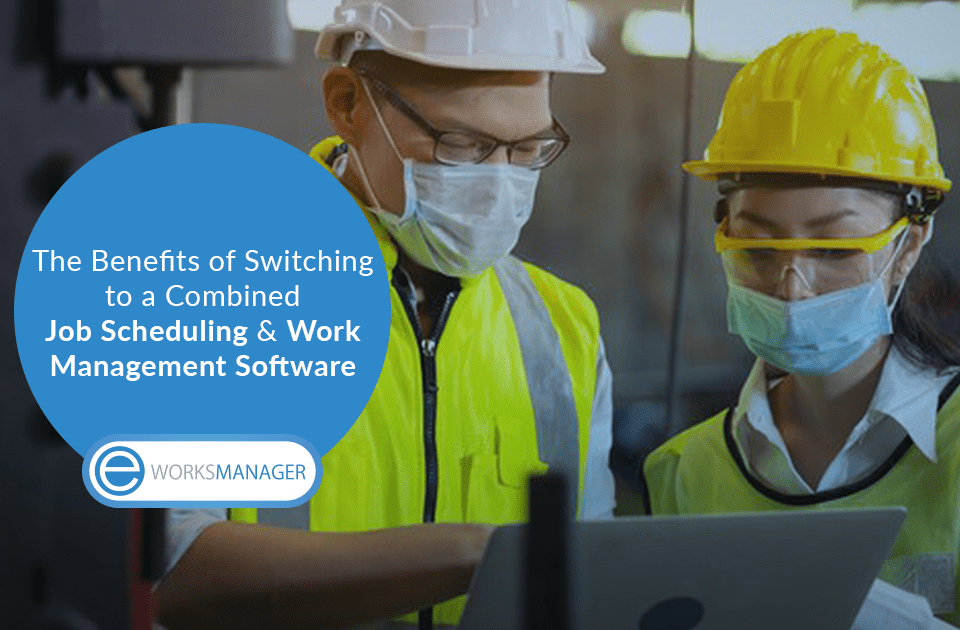 The Benefits of Switching to a Combined Job Scheduling & Work Management Software