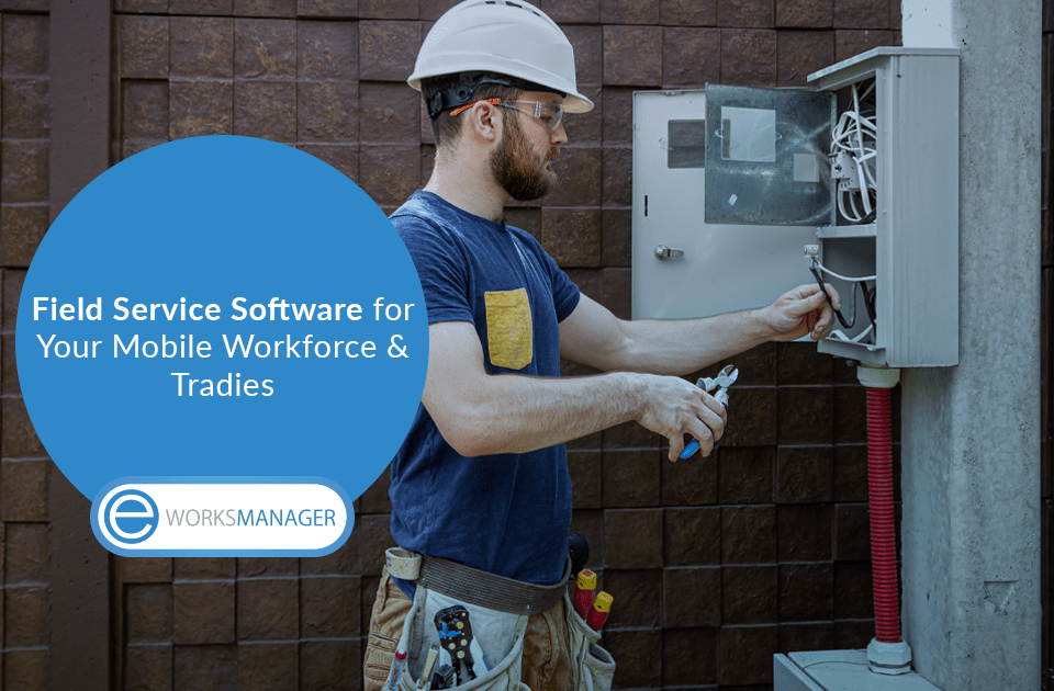 Field Service Software for Your Mobile Workforce and Tradies