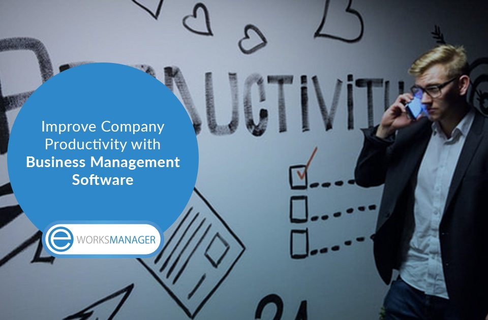 Improve Company Productivity with Business Management Software